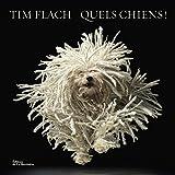 Flach, Tim: Quels chiens !