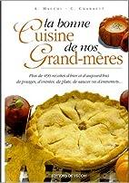 La bonne cuisine de nos grand-mères…