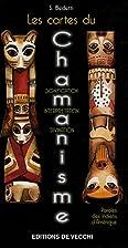 Les cartes du Chamanisme : Paroles des…