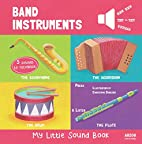 Band Instruments - My Little Sound Book (My…