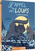 L'appel des loups. Tome 1, l'ombre du grizzly - Pascal Brissy
