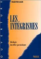Les intégrismes by Daniel Béresniak