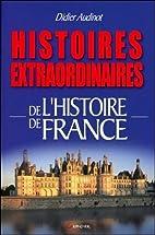 Histoires extraordinaires de l'Histoire de…