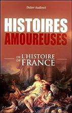 Histoires amoureuses de l'histoire de France…