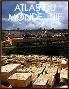 Atlas du monde juif by Collectif