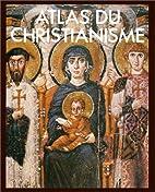 Atlas du christianisme by Collectif