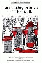 La Souche, la cuve et la bouteille: Les…