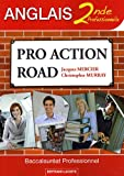 Jacques Mercier: Pro Action Road Anglais 2de professionnelle (French Edition)