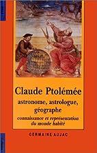 Claude Ptolémée, astronome, astrologue,…