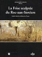 La frise sculptée du Roc-aux-sorciers by…
