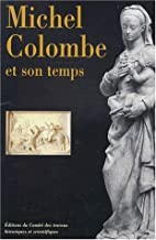 Michel Colombe et son temps by Jean-René…