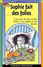 Sophie fait des folies by Louise Lablanc
