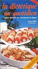 La diététique au quotidien by Anne Noël