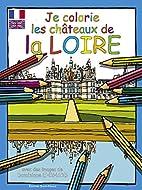 Je colorie les châteaux de la Loire by…