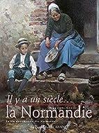 La Normandie. La vie quotidienne des…