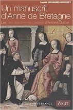 Un manuscrit d'Anne de Bretagne : Les…