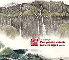 Le voyage d'un peintre chinois dans les…