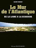 Le Mur de l'Atlantique : De la Loire…
