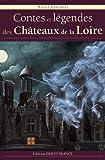 Nicole Lazzarini: Contes et légendes des châteaux de la Loire (French Edition)