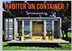 HABITER UN CONTAINER ? by RAFAEL MAGROU