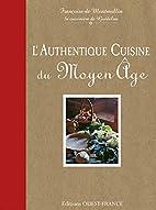L'Authentique Cuisine du Moyen Age by…