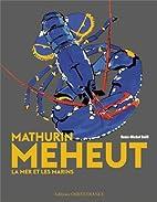 Mathurin Méheut: la mer et les marins…