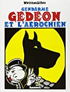 Gendarme Gédéon et l'aérochien by…
