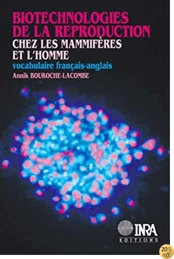 Reproductive Biotechnology in Mammals and Humans: A French-English Vocabulary (Dictionnaires) (French and English Edition)