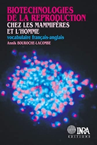 reproductive-biotechnology-in-mammals-and-humans-a-french-english-vocabulary-dictionnaires-french-and-english-edition