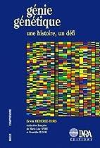 Génie génétique une histoire, un défi by…
