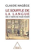 Le souffle de la langue by Claude Hagège