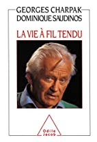 La Vie à fil tendu by Georges Charpak