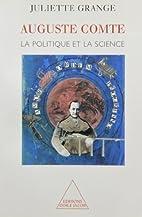 Une politique de la science : Auguste Comte…
