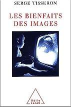 Les bienfaits des images by Serge Tisseron