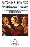 Damasio, Antonio R.: Spinoza avait raison: Le Cerveau des émotions (French Edition)