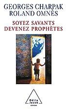 Soyez savants, devenez prophètes by Georges…