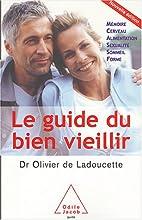 Guide du bien vieillir by Olivier de…