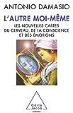 Antonio Damasio: L'autre moi-même (French Edition)