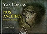 Coppens, Yves: Yves Coppens raconte nos ancêtres