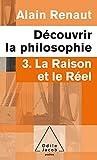 Renaut, Alain: La Raison ET Le Reel (French Edition)