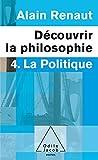 Renaut, Alain: La Politique (French Edition)