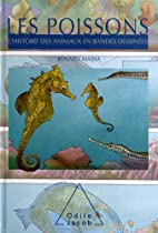 POISSONS (LES) : HISTOIRE DES ANIMAUX EN…