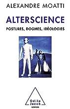 Alterscience - Postures, dogmes, idéologies…