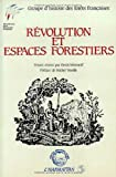 Woronoff, Denis: Revolution et espaces forestiers: Colloque des 3 et 4 juin 1987 (Collection Alternative[s] rurales) (French Edition)