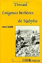 Tismal. : Enigmes berbères de Kabylie by…