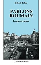 Parlons roumain: langue et culture by…