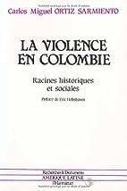 La Violence en Colombie: Racines historiques…