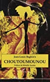 Baghio'o, Jean-Louis: Choutoumounou: Roman (Collection Lettres des Caraibes) (French Edition)