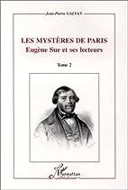 Les mystères de Paris : Eugène Sue et ses…