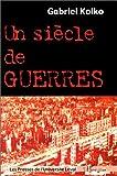 Kolko, Gabriel: Un siecle de guerres. politique, conflits et societe depuis 1914 (French Edition)
